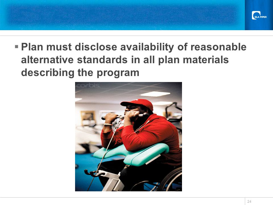 24 Plan must disclose availability of reasonable alternative standards in all plan materials describing the program