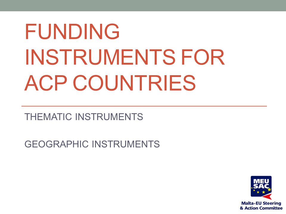 EUROPEAN DEVELOPMENT FUND The main instrument providing community aid for development cooperation in ACP countries Extra- budgetary fund 5 year cycle Current cycle: 2008-2013 (21.966 million)