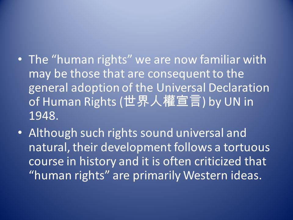 Historically speaking, rights are by-products of laws; in other words, laws confer rights on certain people.