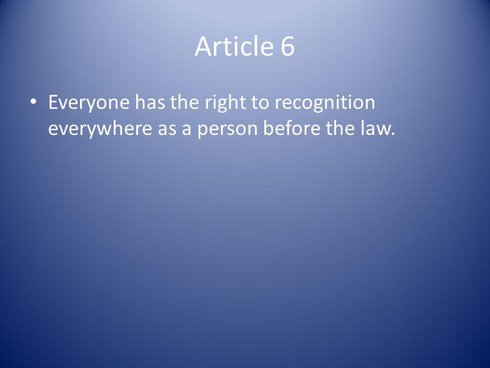 Article 7 All are equal before the law and are entitled without any discrimination to equal protection of the law.