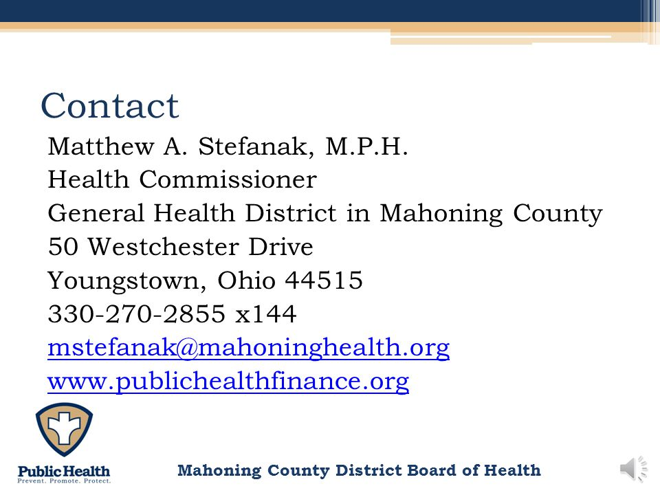 Mahoning County District Board of Health Conclusion A uniform set of financial data enables LHDs to conduct timely financial analyses, e.g., dashboard