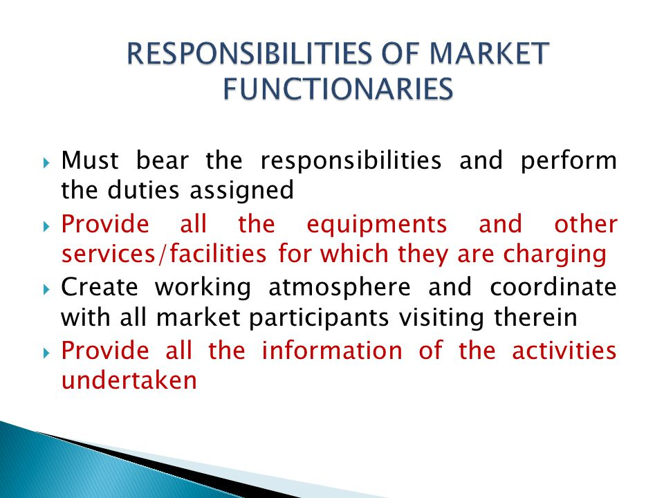 Must bear the responsibilities and perform the duties assigned Provide all the equipments and other services/facilities for which they are charging Cr