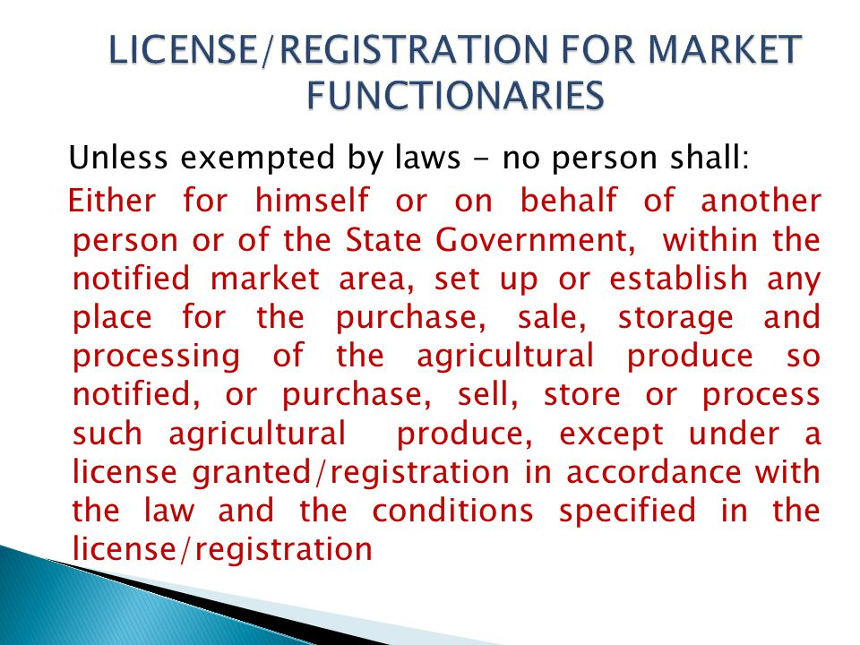 Unless exempted by laws - no person shall: Either for himself or on behalf of another person or of the State Government, within the notified market ar