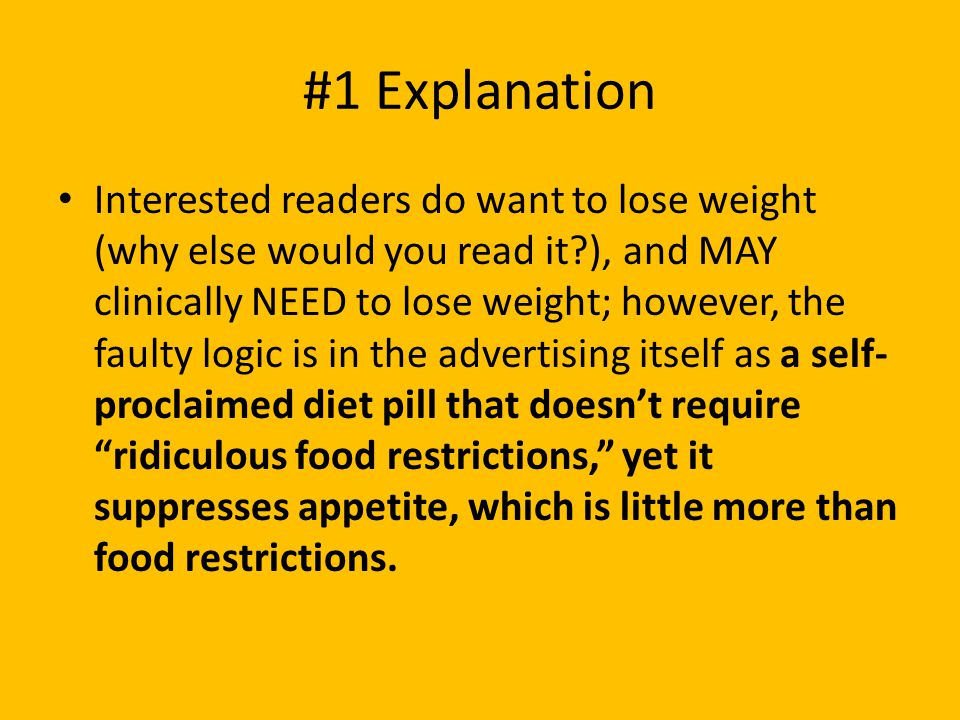 #1 Explanation Interested readers do want to lose weight (why else would you read it?), and MAY clinically NEED to lose weight; however, the faulty lo