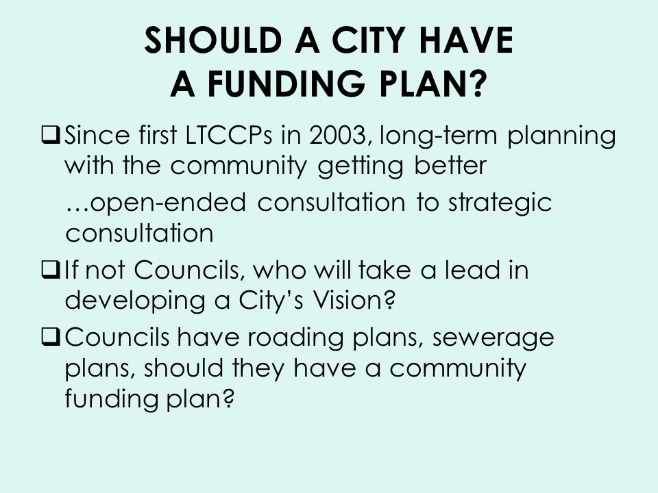 SHOULD A CITY HAVE A FUNDING PLAN.
