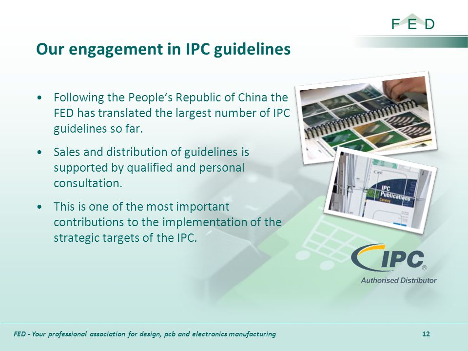 FED - Your professional association for design, pcb and electronics manufacturing Our engagement in IPC guidelines Following the Peoples Republic of C