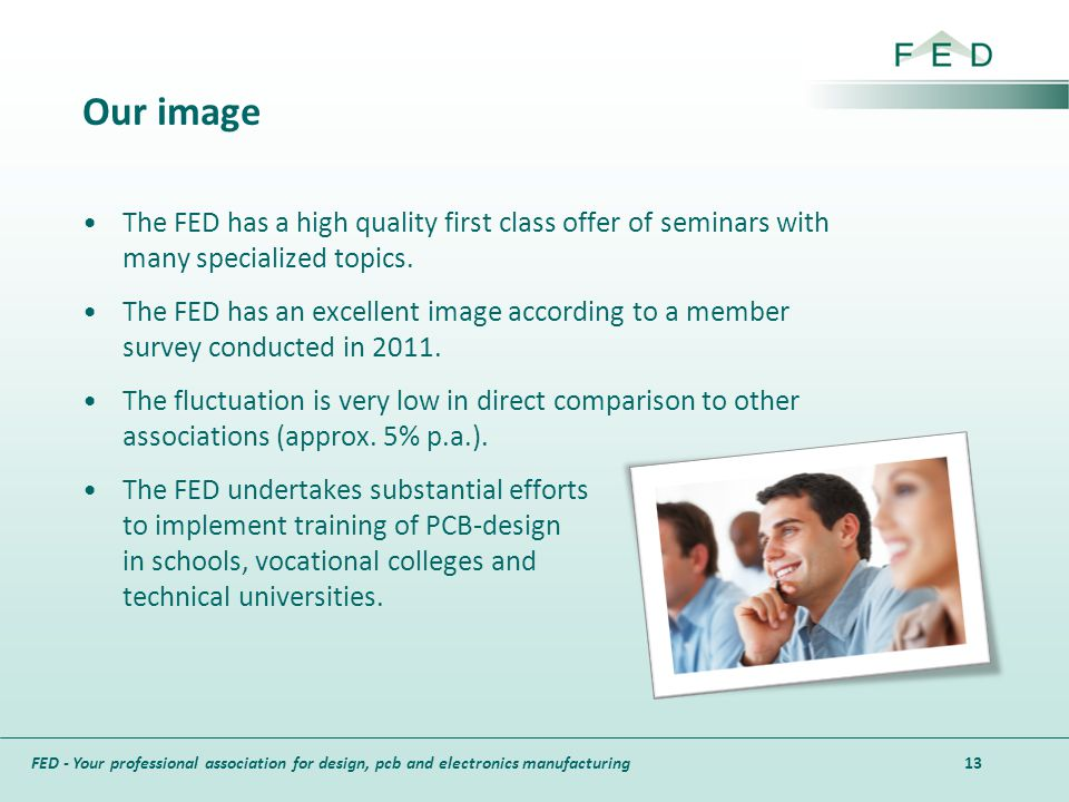 FED - Your professional association for design, pcb and electronics manufacturing Our image The FED has a high quality first class offer of seminars w