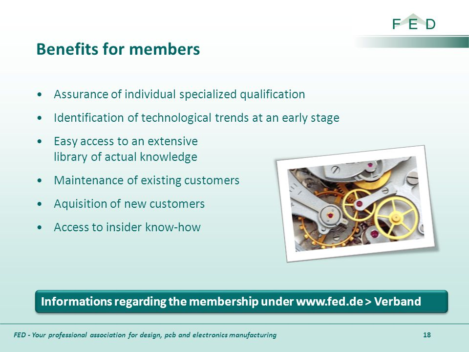 FED - Your professional association for design, pcb and electronics manufacturing Benefits for members Assurance of individual specialized qualificati