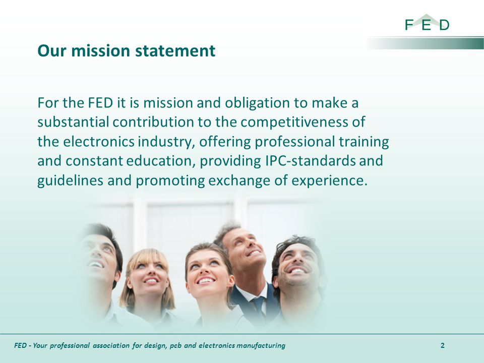 FED - Your professional association for design, pcb and electronics manufacturing Our mission statement For the FED it is mission and obligation to ma