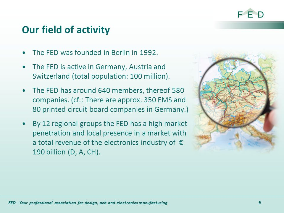 FED - Your professional association for design, pcb and electronics manufacturing Our field of activity The FED was founded in Berlin in 1992. The FED
