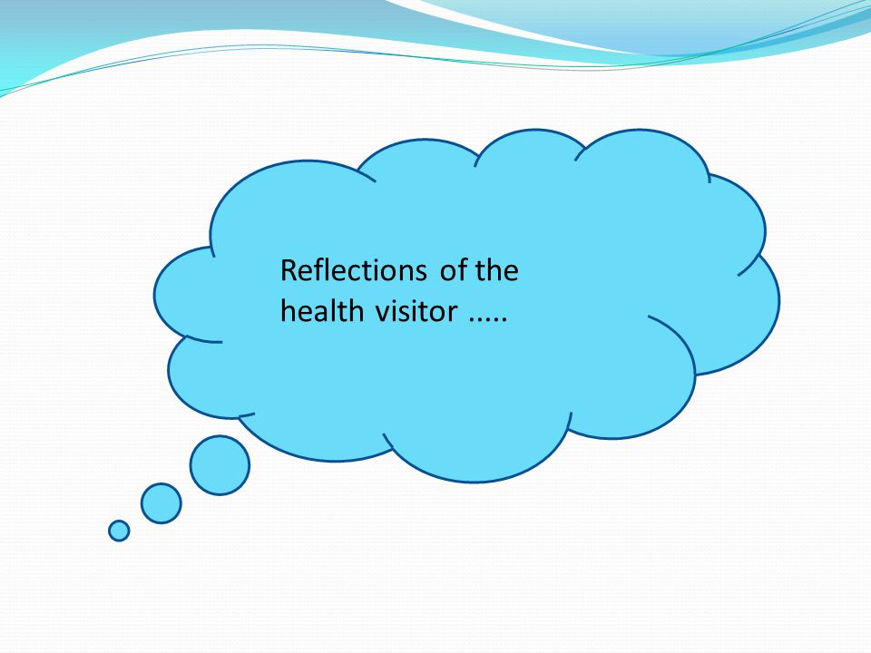 Reflections of the health visitor.....