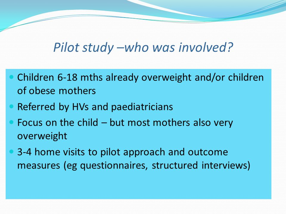 Pilot study –who was involved.
