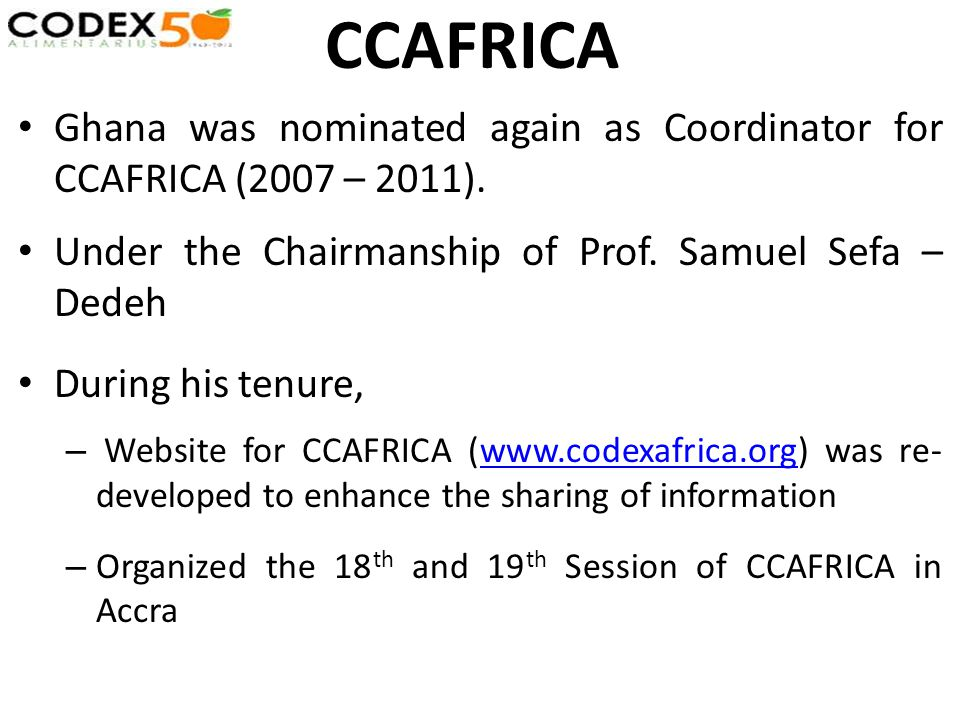 Ghana was nominated again as Coordinator for CCAFRICA (2007 – 2011). Under the Chairmanship of Prof. Samuel Sefa – Dedeh During his tenure, – Website