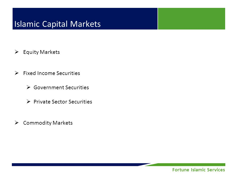 Fortune Securities Limited | Equity Research Fortune Islamic Services Islamic Capital Markets Equity Markets Fixed Income Securities Government Securi