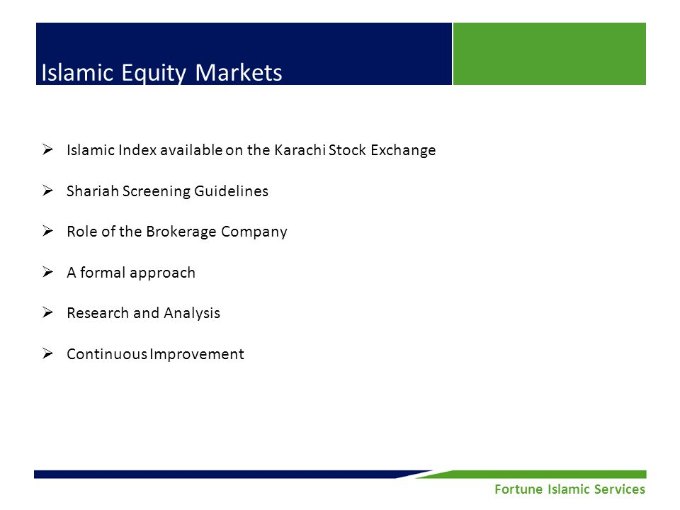Fortune Securities Limited | Equity Research Fortune Islamic Services Islamic Equity Markets Islamic Index available on the Karachi Stock Exchange Sha