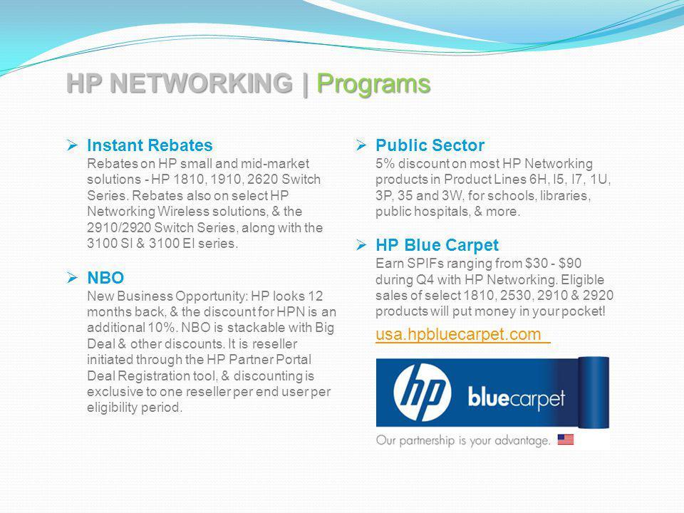 HP NETWORKING | Programs Public Sector 5% discount on most HP Networking products in Product Lines 6H, I5, I7, 1U, 3P, 35 and 3W, for schools, librari