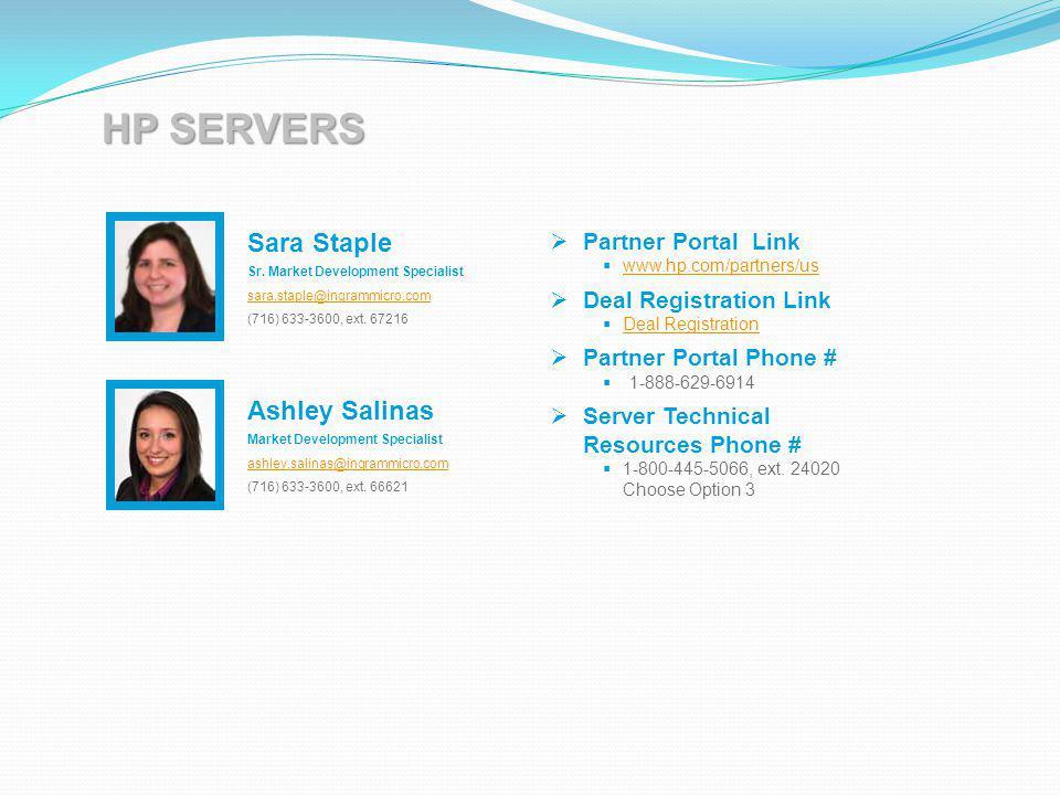 Sara Staple Sr. Market Development Specialist sara.staple@ingrammicro.com (716) 633-3600, ext. 67216 Ashley Salinas Market Development Specialist ashl