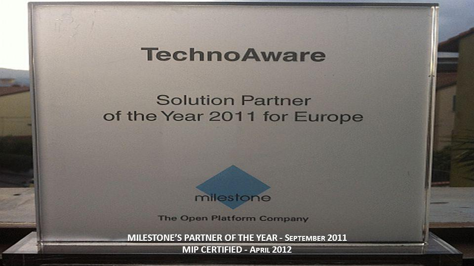 MILESTONES PARTNER OF THE YEAR - S EPTEMBER 2011 MIP CERTIFIED - A PRIL 2012