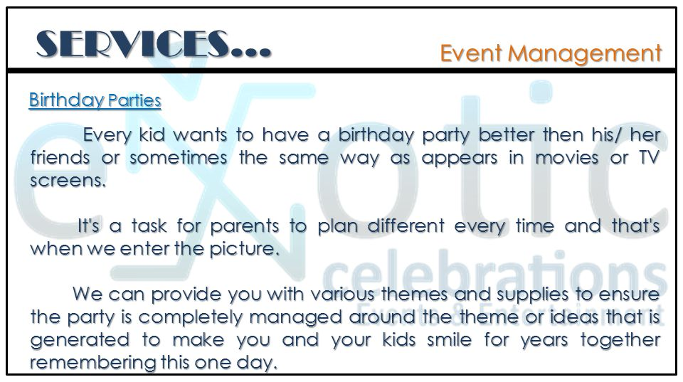 Every kid wants to have a birthday party better then his/ her friends or sometimes the same way as appears in movies or TV screens.