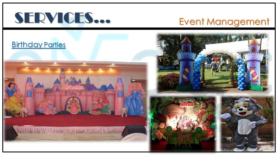 Event Management SERVICES… Birthday Parties