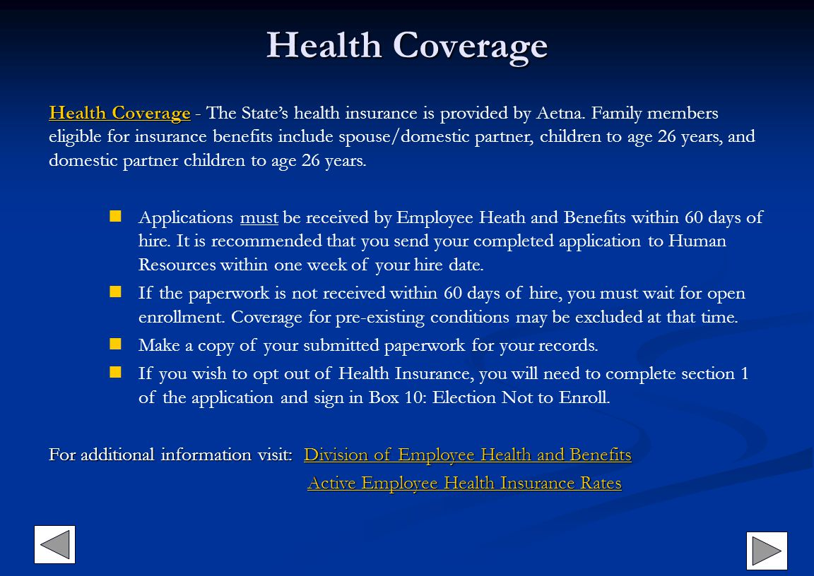 Health Coverage Health CoverageHealth Coverage - Health Coverage - The States health insurance is provided by Aetna. Family members eligible for insur