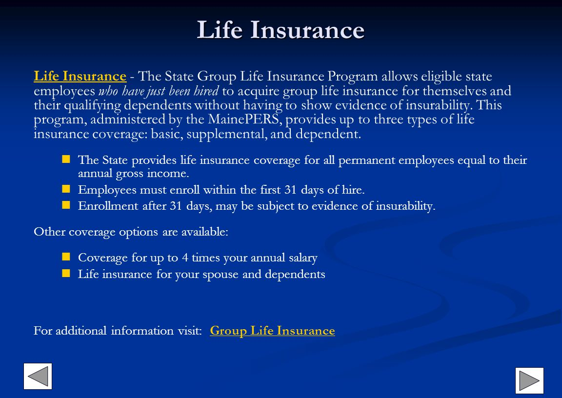 Life Insurance Life Insurance - The State Group Life Insurance Program allows eligible state employees who have just been hired to acquire group life