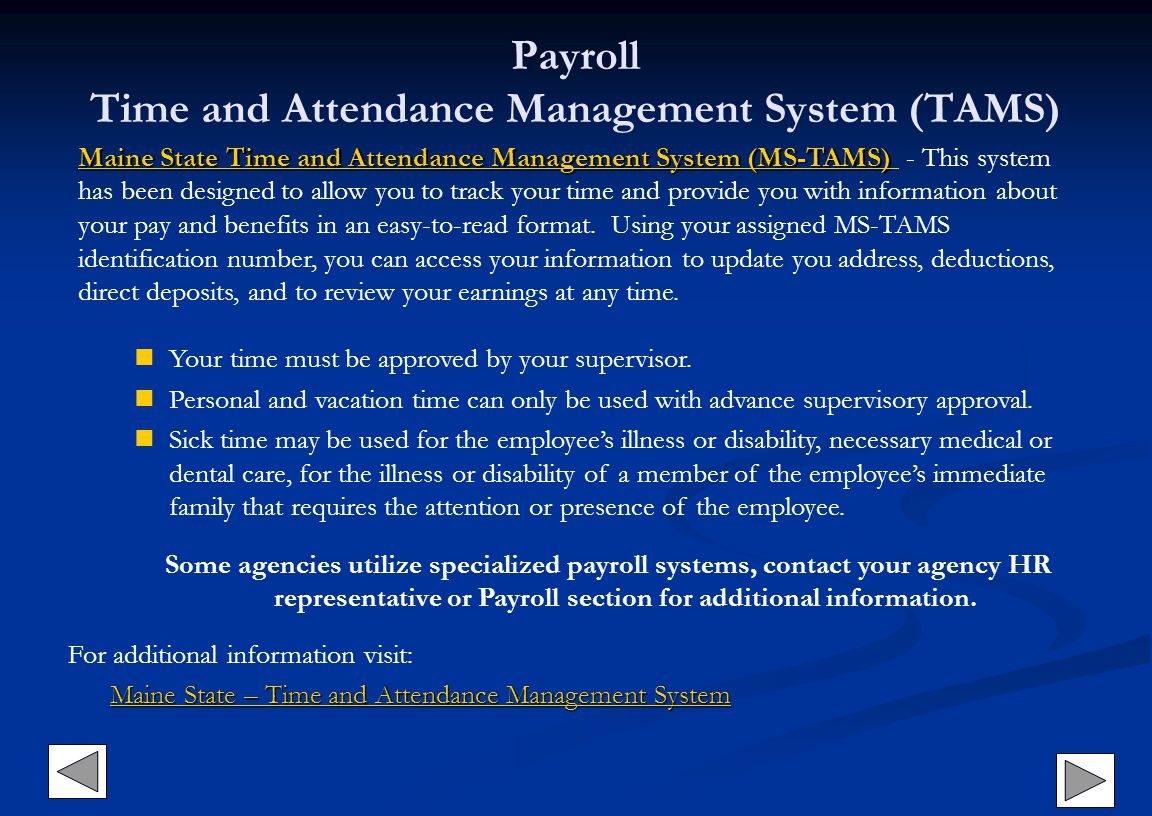 Payroll Time and Attendance Management System (TAMS) Maine State Time and Attendance Management System (MS-TAMS) Maine State Time and Attendance Manag