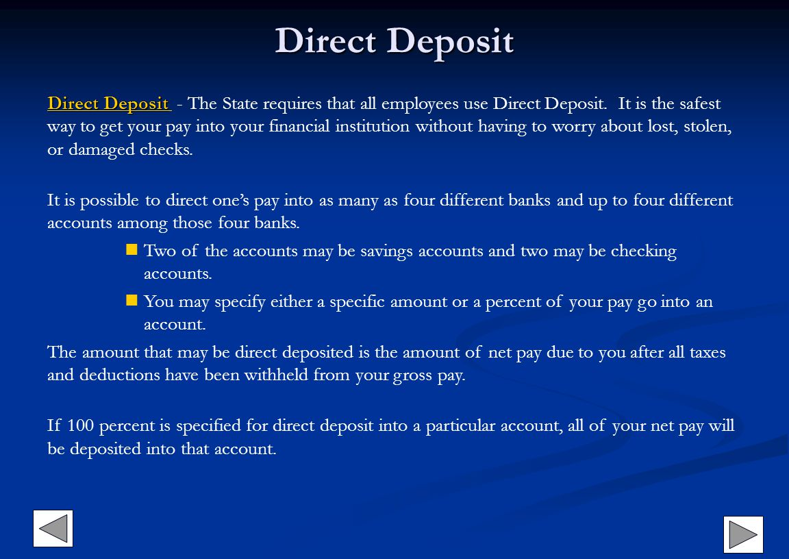 Direct Deposit Direct Deposit Direct Deposit Direct Deposit Direct Deposit - The State requires that all employees use Direct Deposit. It is the safes