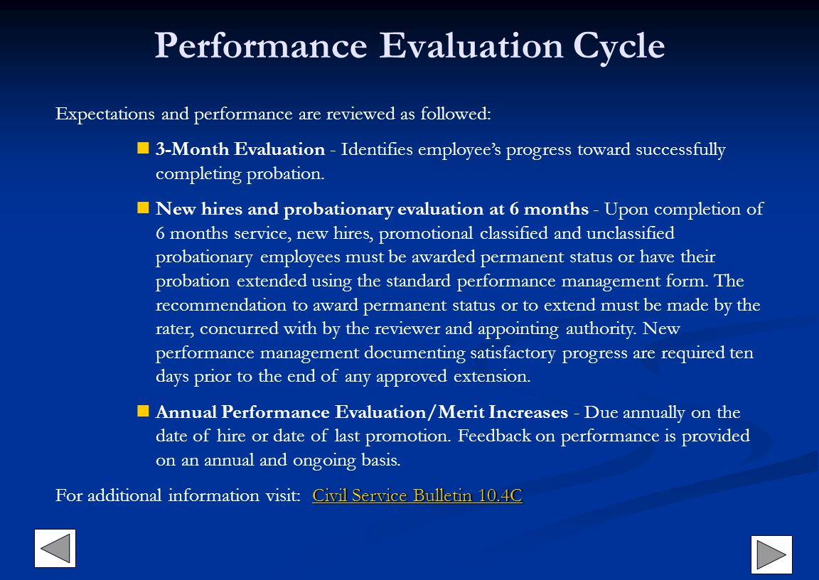 Performance Evaluation Cycle Expectations and performance are reviewed as followed: 3-Month Evaluation - Identifies employees progress toward successf