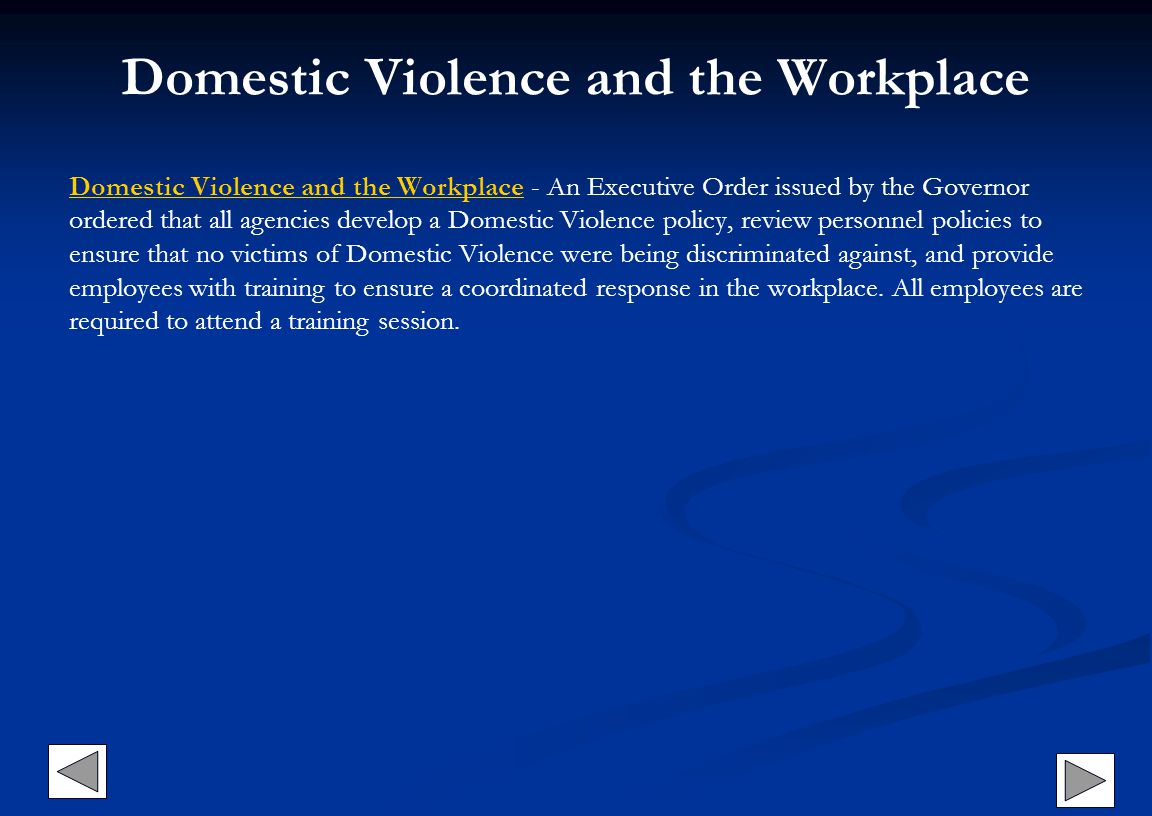 Domestic Violence and the Workplace Domestic Violence and the WorkplaceDomestic Violence and the Workplace - An Executive Order issued by the Governor