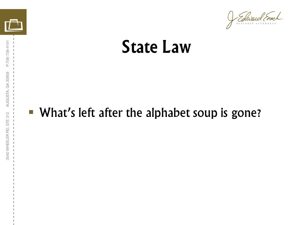 Whats left after the alphabet soup is gone State Law
