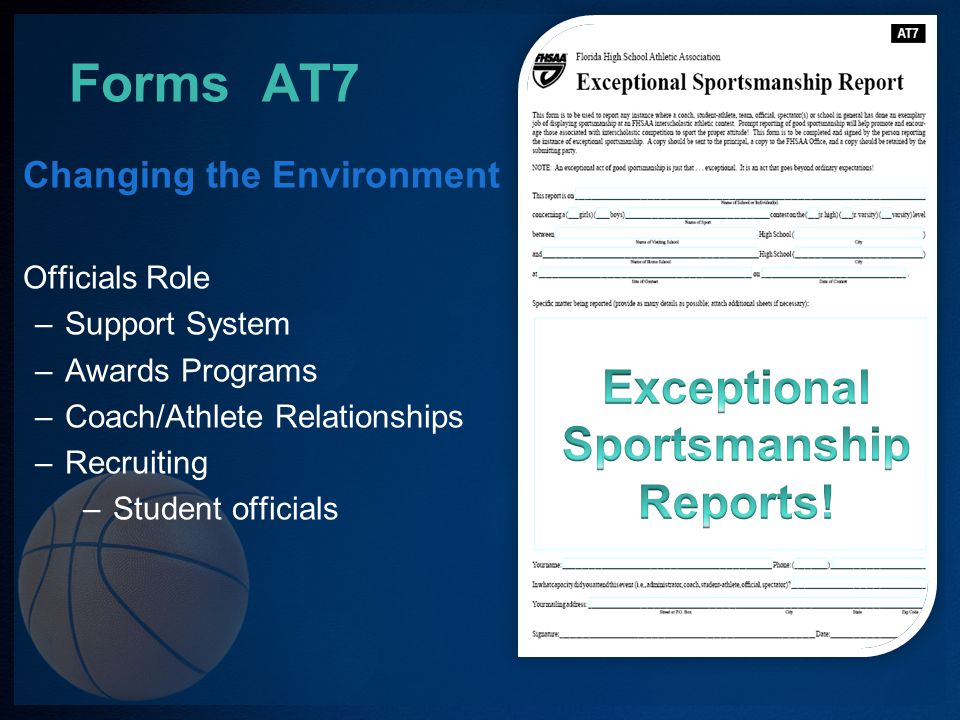 Forms AT6 Enforcement & Reporting –Miscellaneous Section –Spectator issues –Facility issues –Game ball issues –Uniform issues –Etc.