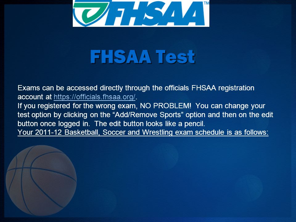 Exams can be accessed directly through the officials FHSAA registration account at https://officials.fhsaa.org/.