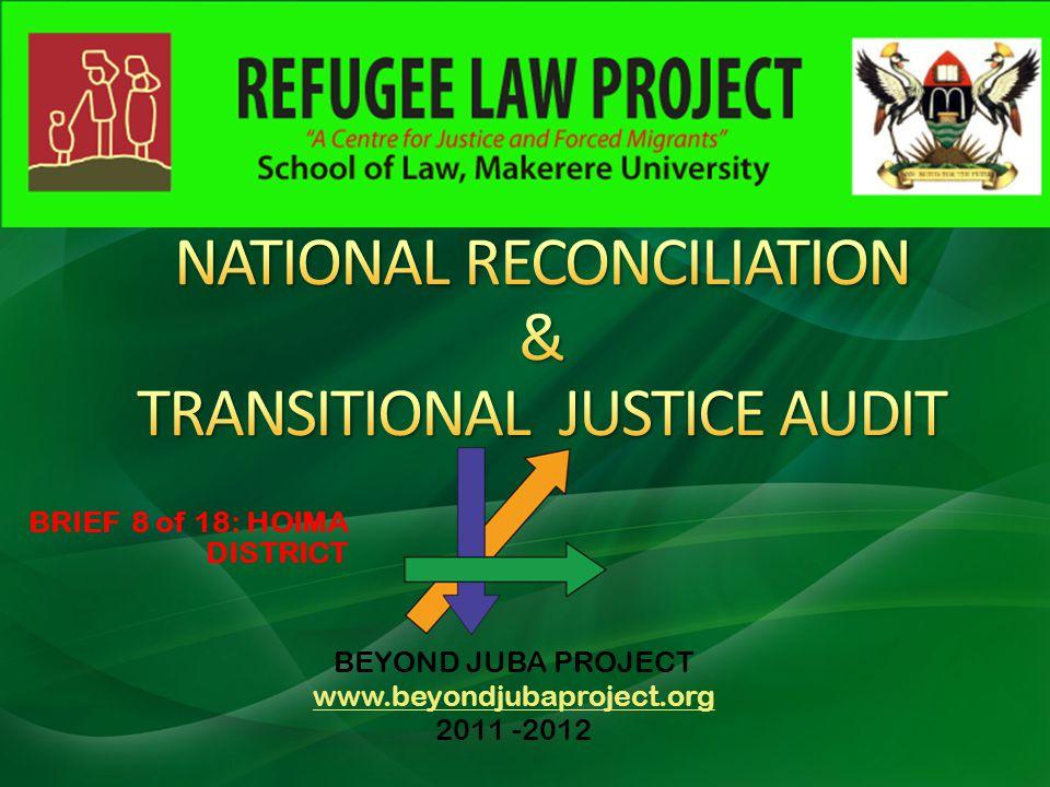 BEYOND JUBA PROJECT www.beyondjubaproject.org 2011 -2012 BRIEF 8 of 18: HOIMA DISTRICT