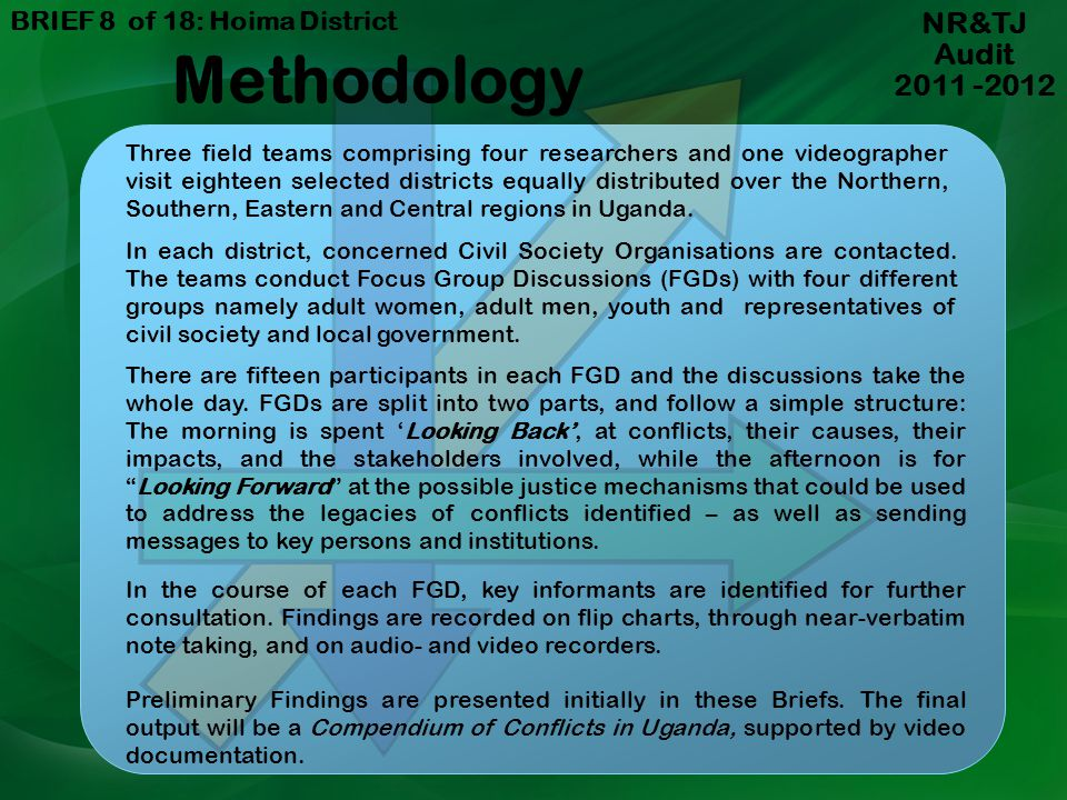 NR&TJ Audit 2011 -2012 Main objectives of the NR&TJ Audit To document community perspectives on post-independence armed conflicts across Uganda To ide