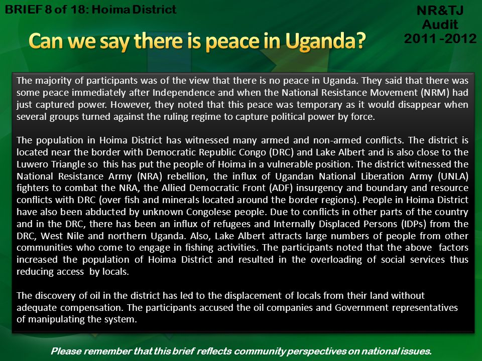 The majority of participants was of the view that there is no peace in Uganda.