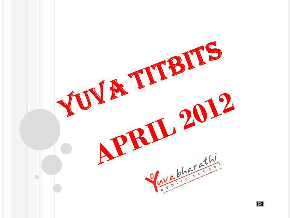 YUVA TITBITS APRIL 2012