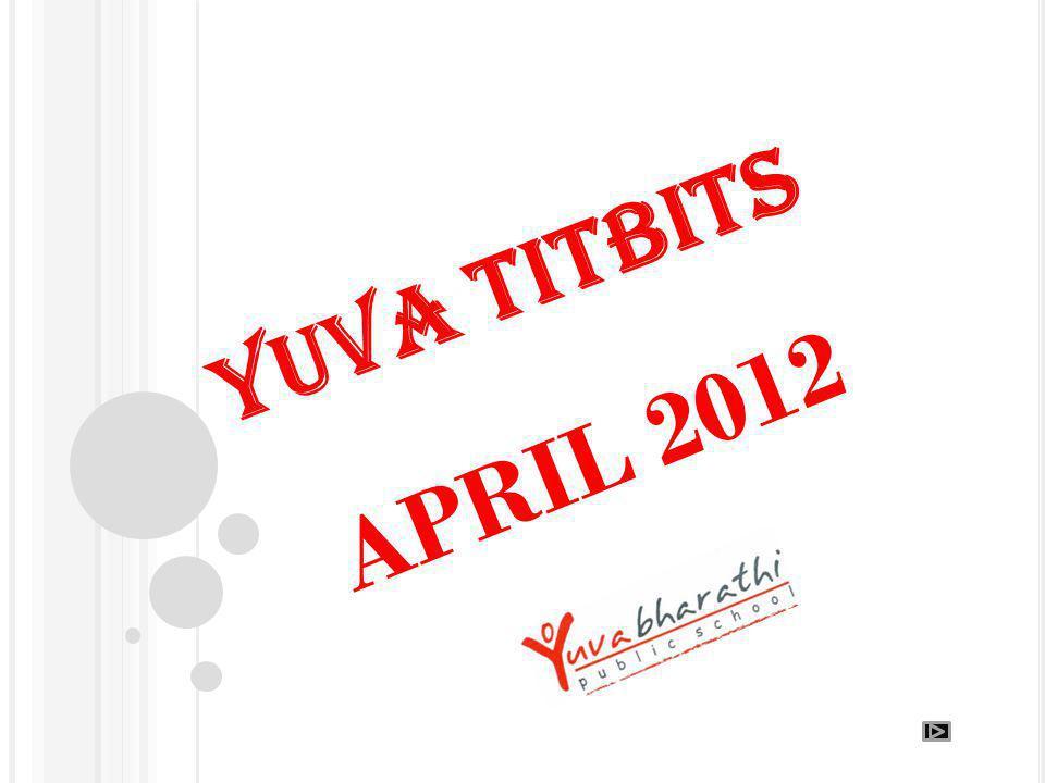 YUVA TITBITS APRIL 2012