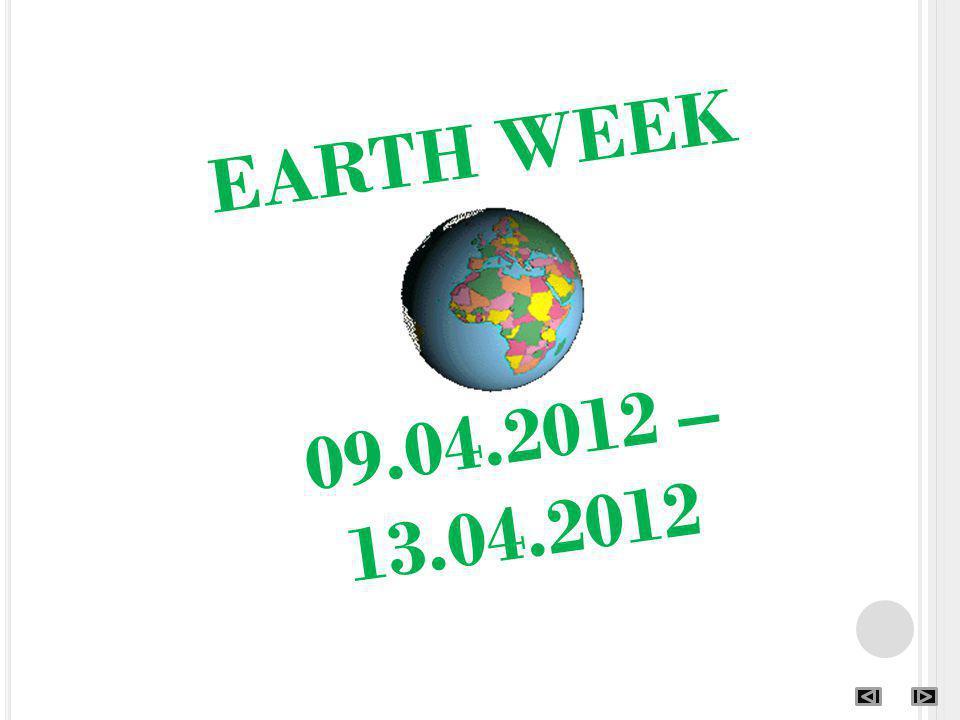 EARTH WEEK 09.04.2012 – 13.04.2012