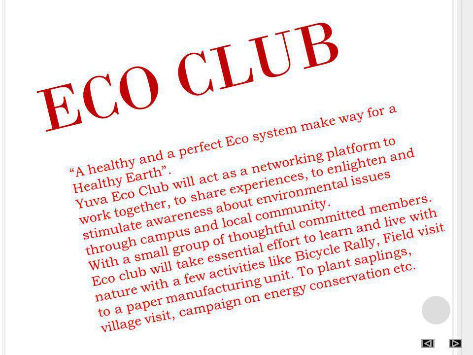 ECO CLUB A healthy and a perfect Eco system make way for a Healthy Earth.
