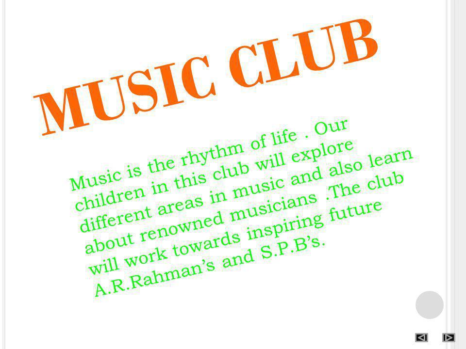 MUSIC CLUB Music is the rhythm of life.
