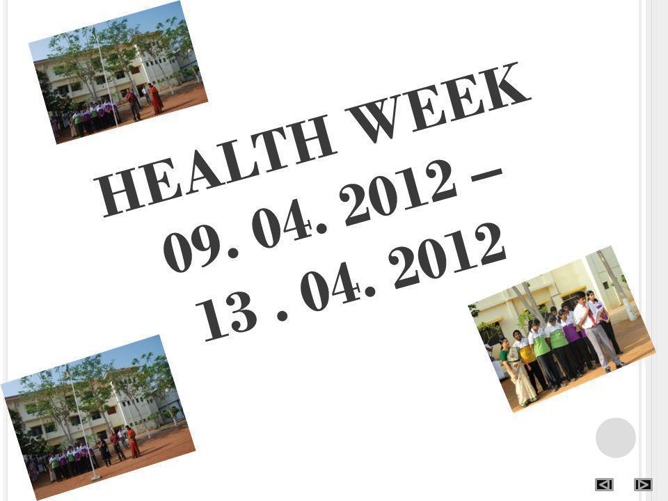 HEALTH WEEK 09. 04. 2012 – 13. 04. 2012