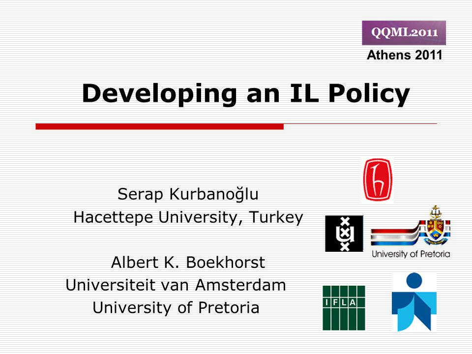 Developing an IL Policy Serap Kurbanoğlu Hacettepe University, Turkey Albert K.