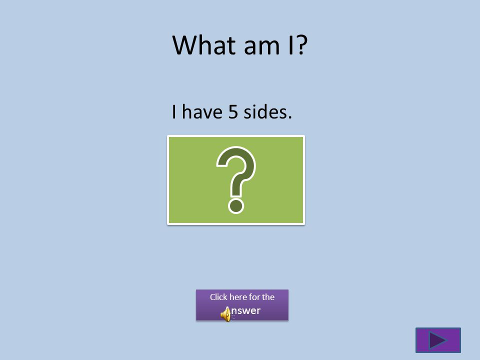 What am I? Im a shape with no angles. Click here for the Answer
