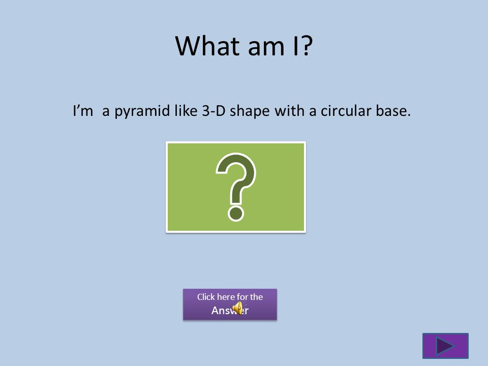 What am I? I have 4 sides all the same I have 4 corners. Click here for the Answer