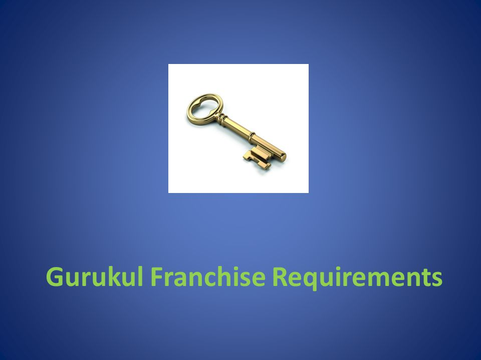 Gurukul Franchise Requirements