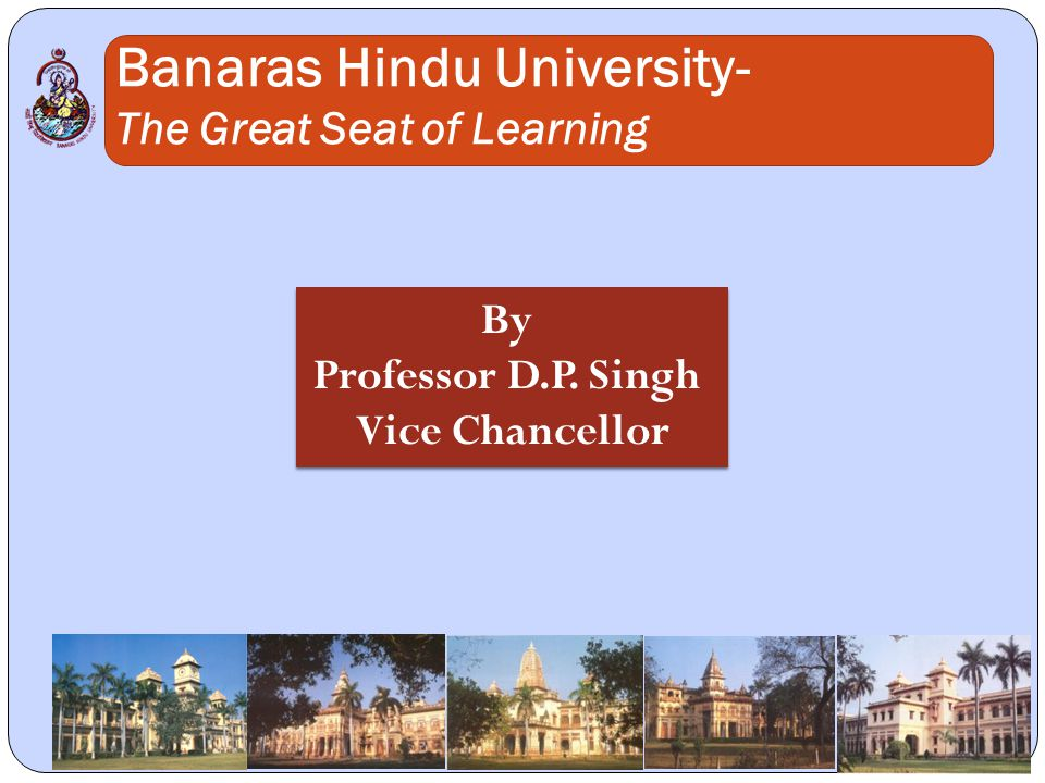 Banaras Hindu University- The Great Seat of Learning By Professor D.P.