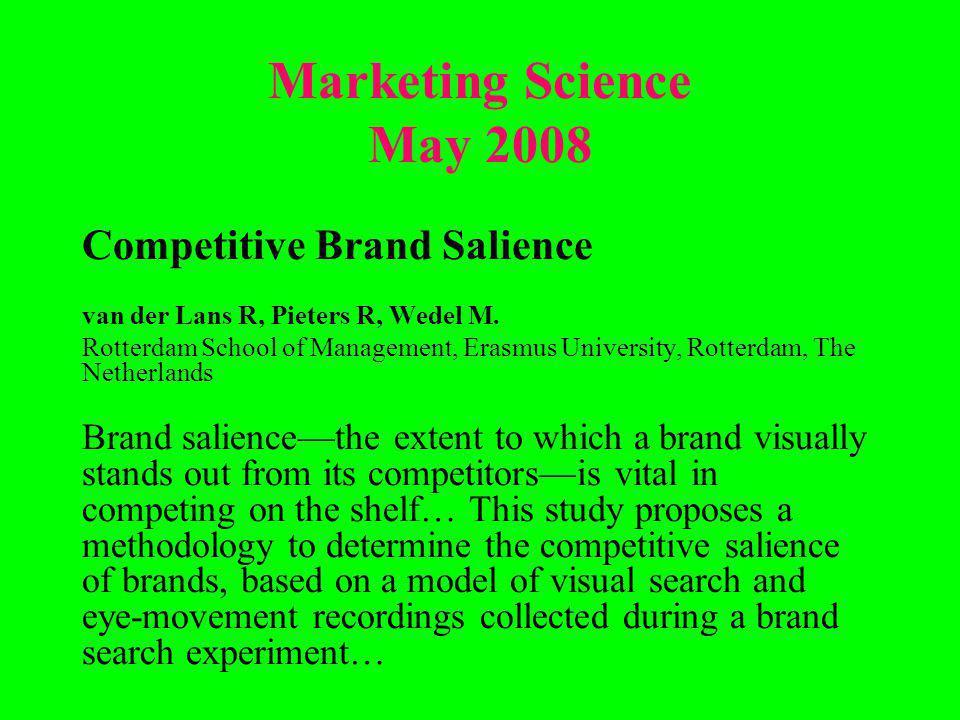 Marketing Science May 2008 Competitive Brand Salience van der Lans R, Pieters R, Wedel M.
