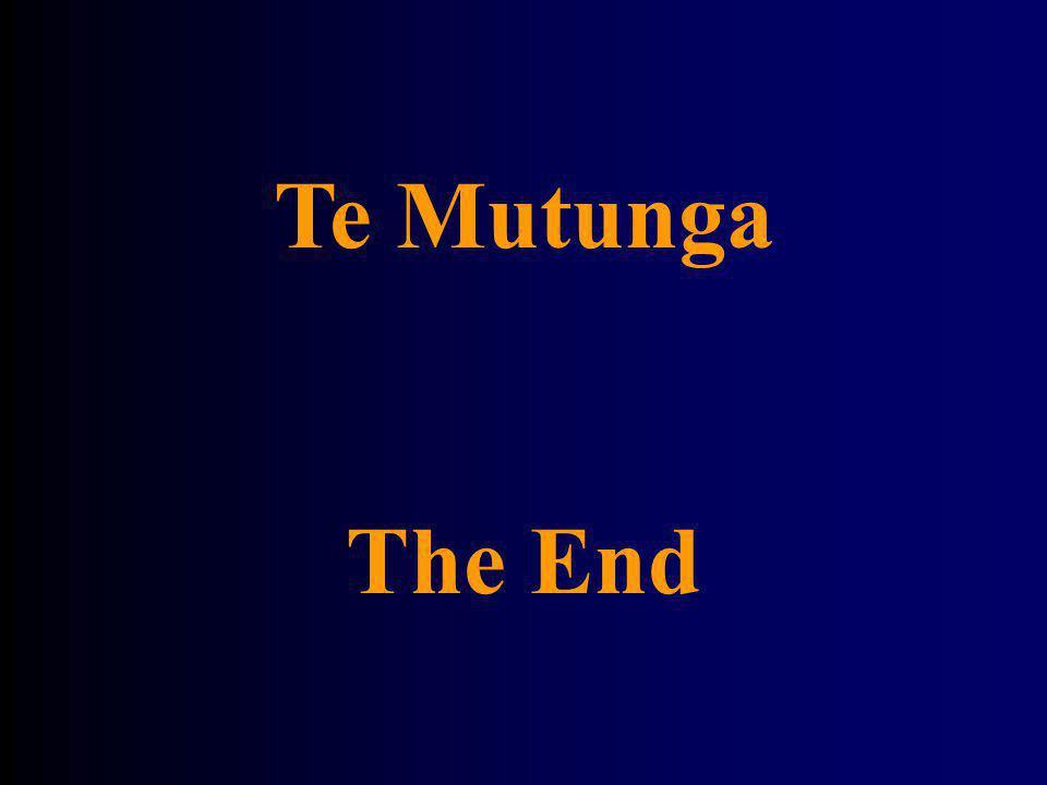 Te Mutunga The End