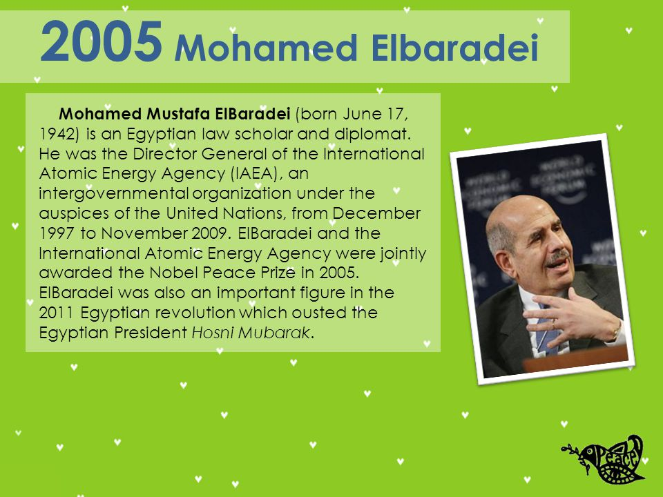 Mohamed Mustafa ElBaradei (born June 17, 1942) is an Egyptian law scholar and diplomat.